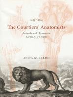 The Courtiers' Anatomists: Animals and Humans in Louis XIV's Paris