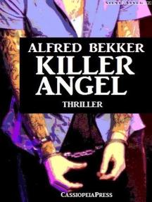 Alfred Bekker Thriller: Killer Angel