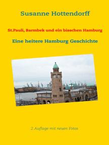 St.Pauli, Barmbek und ein bisschen Hamburg: Eine heitere Hamburg Geschichte