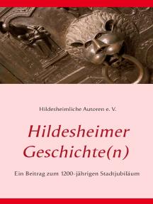 Hildesheimer Geschichte(n): Das dritte Buch der Hildesheimlichen Autoren