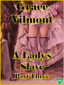 A Lady's Slave Part Three