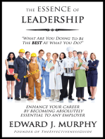 The Essence of Leadership: How to Enhance Your Career by Becoming Absolutely Essential to Any Employer