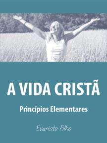 A vida cristã: princípios elementares