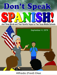 Don't Speak Spanish! Just Three Words and Their Harmful Impact at Two Texas Middle Schools