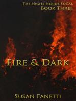 Fire & Dark