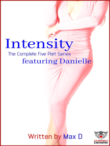 Intensity (The Complete Five Part Series) featuring Danielle