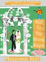 Wed To The Wrong Wayne