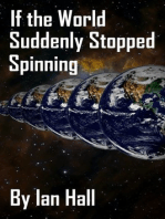 If the World Suddenly Stopped Spinning