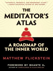 The Meditator's Atlas: A Roadmap to the Inner World