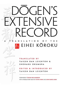 Dogen's Extensive Record: A Translation of the Eihei Koroku