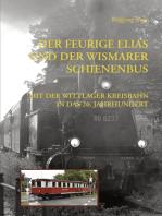 Der Feurige Elias und der Wismarer Schienenbus