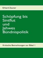 Schöpfung bis Sintflut und Jahwes Bündnispolitik