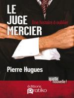 Juge Mercier Le: Une histoire à oublier