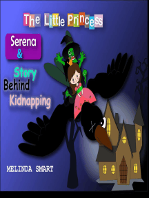 The Little Princess Serena & Story Behind Kidnapping: The Little Princess Serena, #7
