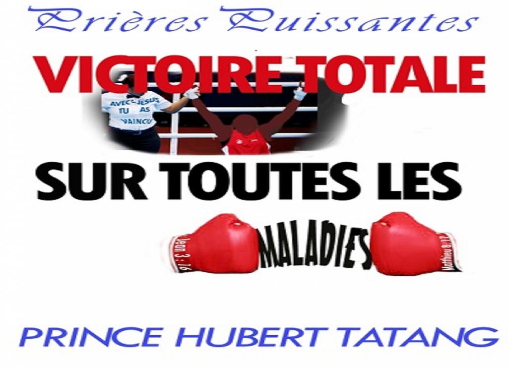 victoire totale sur toutes les maladies by prince hubert tatang