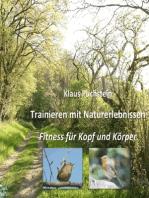 Trainieren mit Naturerlebnissen: Fitness für Kopf und Körper