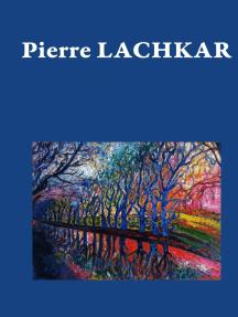 Pierre Lachkar: Né pour peindre…