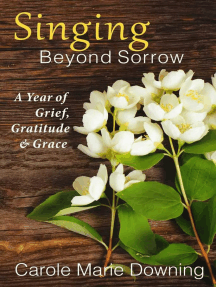Singing Beyond Sorrow: A Year of Grief, Gratitude & Grace