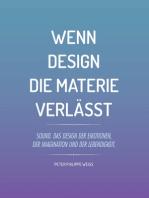 Wenn Design die Materie verlässt