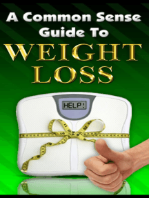 A Common Sense Guide To Weight Loss