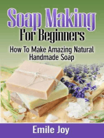 Soap Making For Beginners - How to Make Amazing Natural Handmade Soap