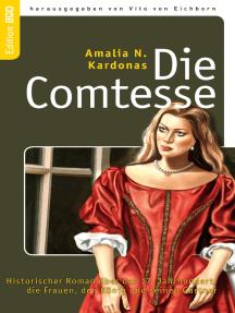 Die Comtesse: Historischer Roman über das 17. Jahrhundert, die Frauen, den König und seinen Gärtner
