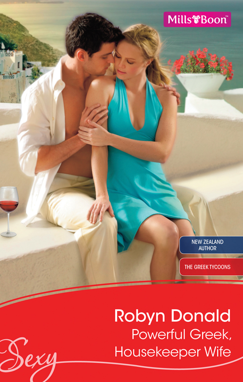 Powerful Greek Housekeeper Wife By Robyn Donald By Robyn Donald