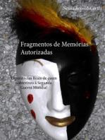 Fragmentos de Memórias Autorizadas