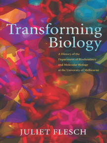 Transforming Biology: A History of the Department of Biochemistry and Molecular Biology at the University of Melbourne