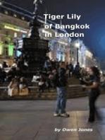 Tiger Lily of Bangkok in London
