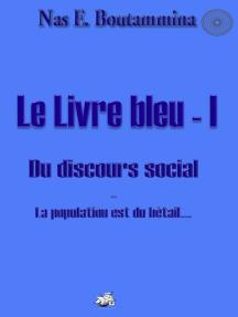 Le Livre bleu - I - Du discours social: La population est du bétail...