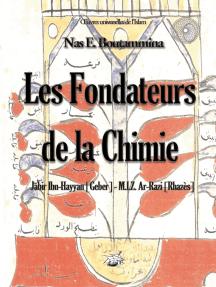 Les fondateurs de la Chimie - Jabir Ibn-Hayyan (Geber) - M.I.Z. Ar-Razi (Rhazès)