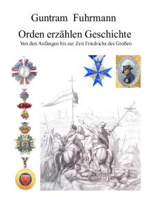 Orden erzählen Geschichte: Von den Anfängen bis zur Zeit Friedrichs des Großen