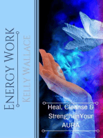 Energy Work - Heal, Cleanse, And Strengthen Your Aura