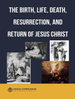The Birth, Life, Death, Resurrection and Return of Jesus Christ