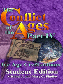 The Conflict of the Ages Student Edition IV Ice Age Civilizations: The Conflict of the Ages Student, #4