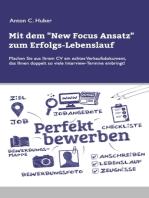 Mit dem New Focus Ansatz zum Erfolgs-Lebenslauf