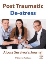 Post Traumatic De-stress