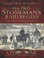 The 1865 Stoneman's Raid Begins