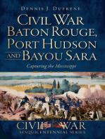 Civil War Baton Rouge, Port Hudson and Bayou Sara