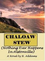 Chaloaw Stew (Nothing Ever Happens In Alstonville)