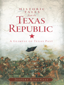Historic Tales from the Texas Republic: A Glimpse of Texas Past