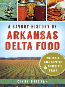 A Savory History of Arkansas Delta Food: Potlikker, Coon Suppers & Chocolate Gravy