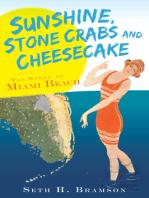 Sunshine, Stone Crabs and Cheesecake