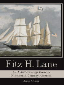 Fitz H. Lane: An Artist's Voyage through Nineteenth-Century America