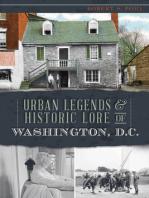 Urban Legends & Historic Lore of Washington, D.C.