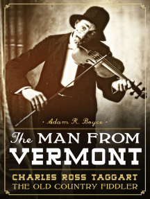 The Man from Vermont: Charles Ross Taggart Old Country Fiddler