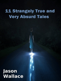 11 Strangely True and Very Absurd Tales