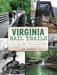 Virginia Rail Trails: Crossing the Commonwealth