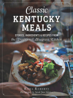 Classic Kentucky Meals: Stories, Ingredients & Recipes from the Traditional Bluegrass Kitchen